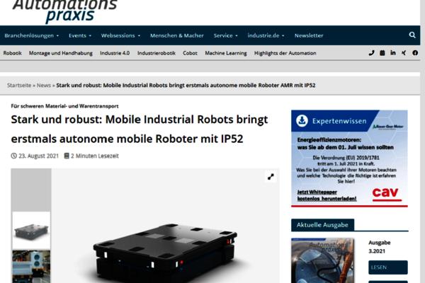 Im August 2021 berichtet das Fachmagazin Automationspraxis online über die neuen mobilen Roboter MiR600 und MiR1350 von Mobile Industrial Robots.