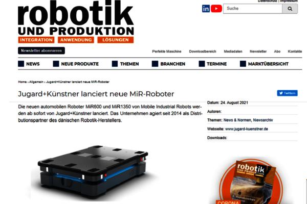 Im August 2021 berichtet das Fachmagazin Robotik und Produktion online über die neuen MiR Roboter Modelle bei J+K.